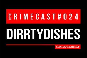 Mix: Crimecast #024 | DirrtyDishes