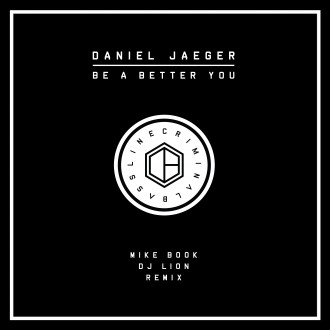 CB002 DANIEL JAEGER - BE A BETTER YOU EP