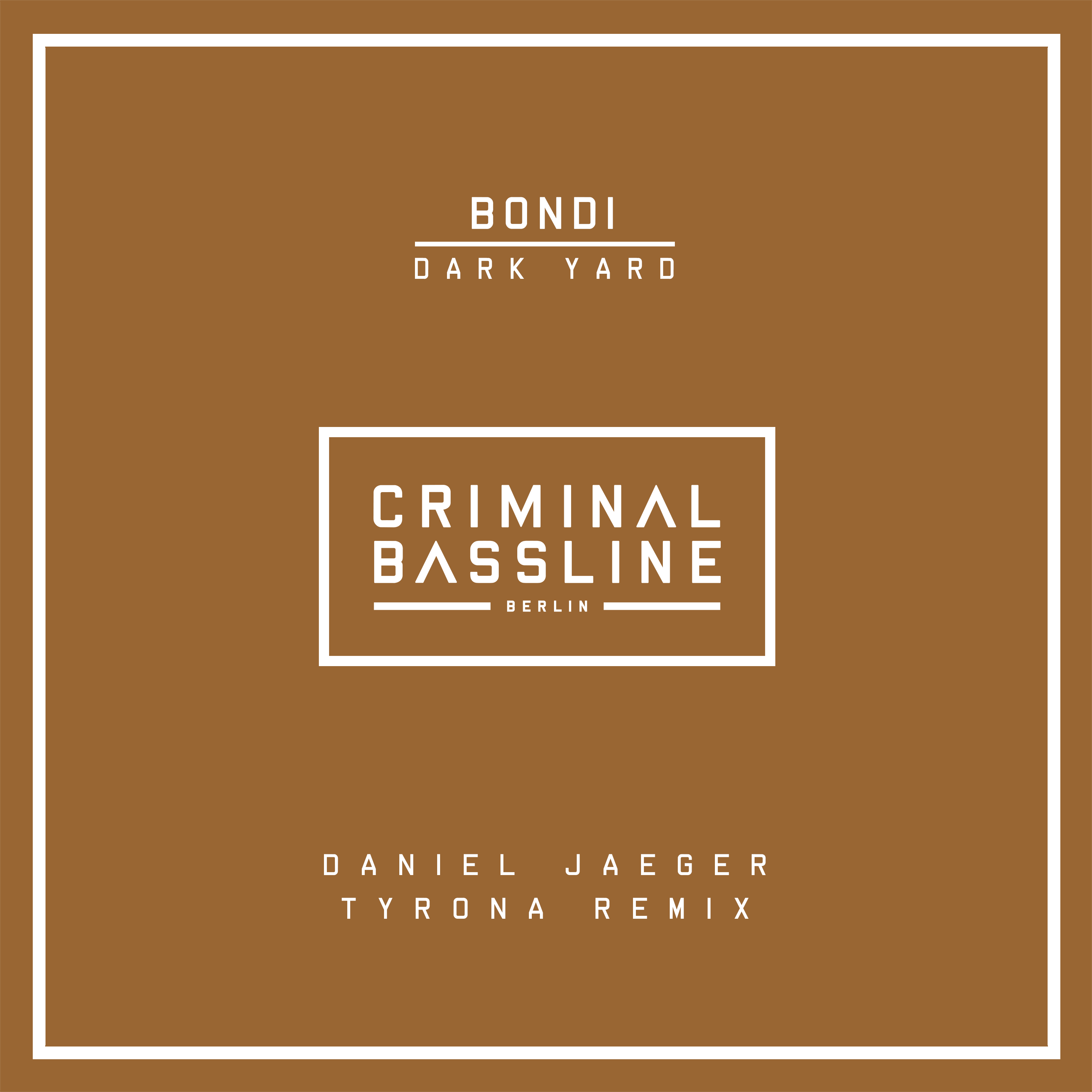 DOWNLOAD: BONDI – Dark Yard (Daniel Jaeger Tyrona Remix)
