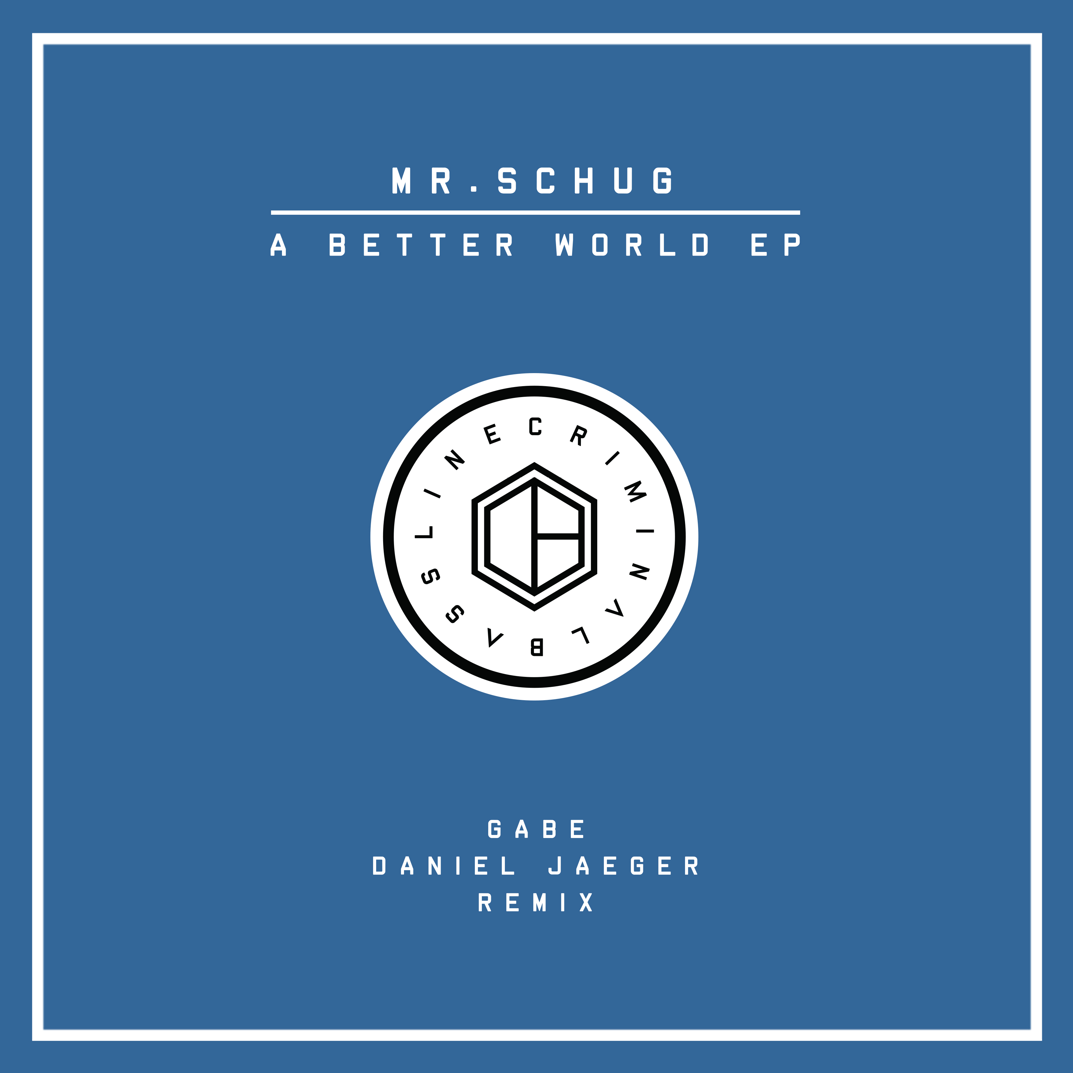 RELEASE: Mr.Schug | A Better World EP