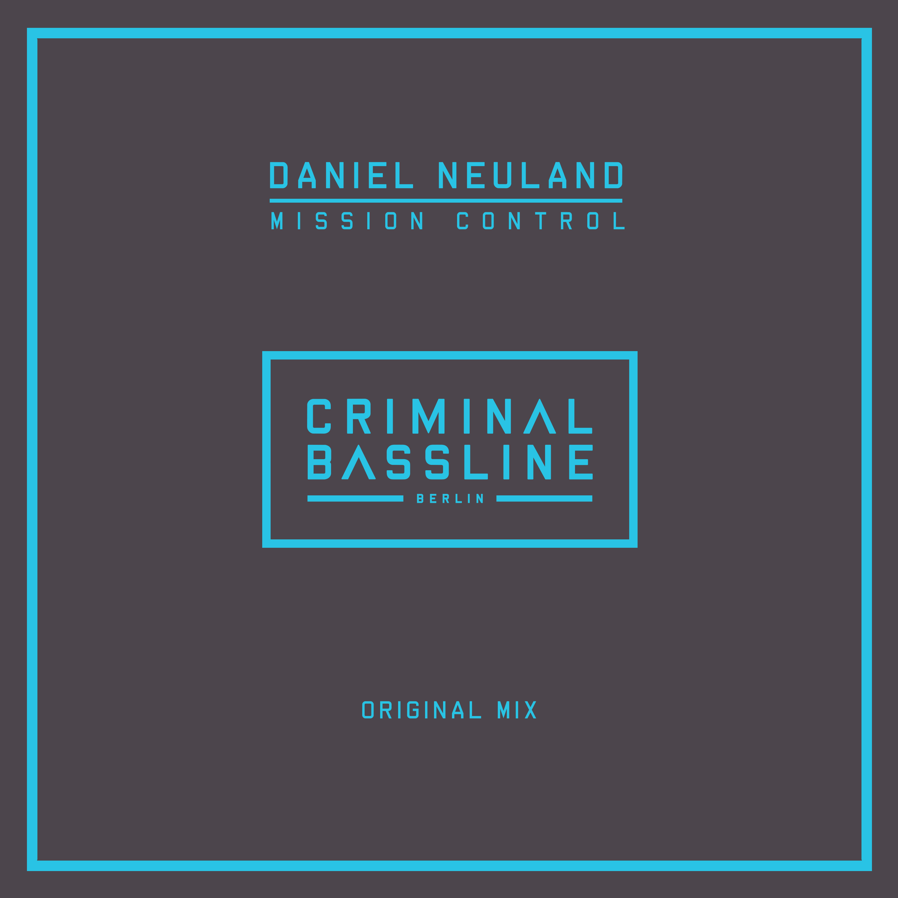WELCOME & DOWNLOAD: Daniel Neuland – Mission Control (Original Mix)